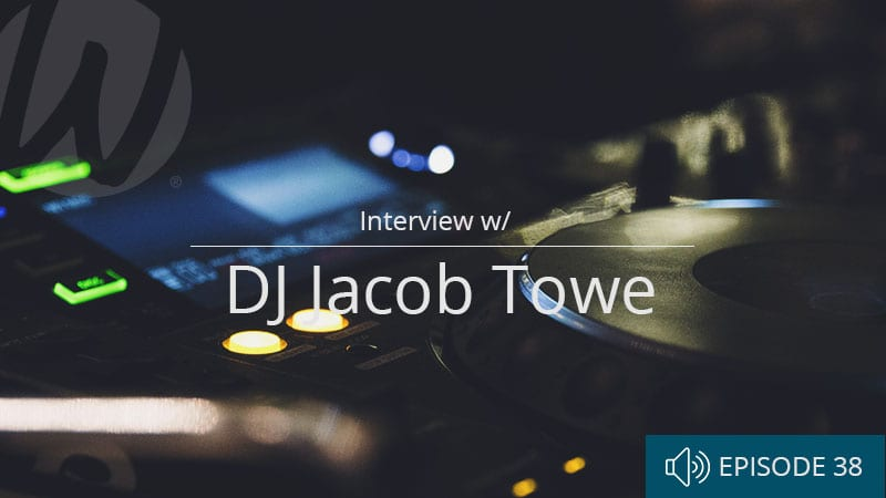 word-of-life-podcast-interview-with-dj-jacob-towe-featured