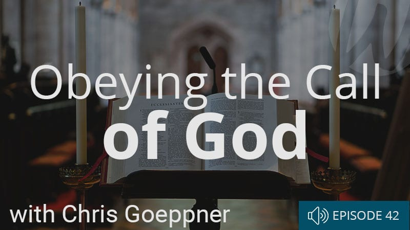 word-of-life-podcast-episode-42-obeyign-the-call-of-god-chris-goeppner-river-bank-church