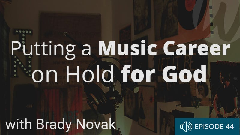 word-of-life-podcast-episode-44-putting-a-music-career-on-hold-for-god-with-brady-james