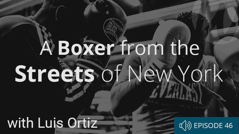 word-of-life-podcast-episode-46-a-boxer-from-the-streets-of-new-york-with-luis-ortiz-v2
