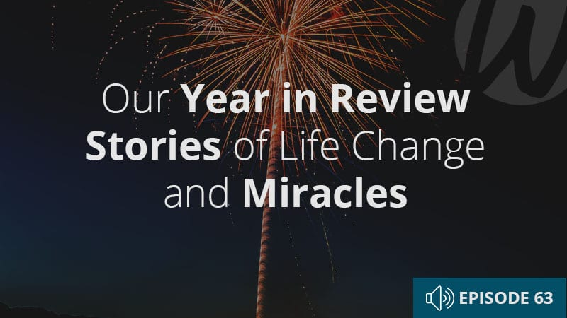 word-of-life-podcast-63-our-year-in-review-stories-of-life-change-and-miracles