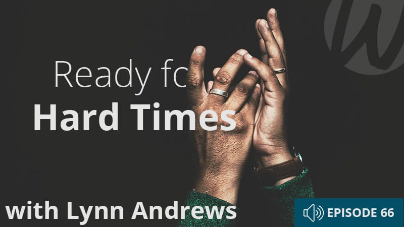 word-of-life-podcast-66-ready-for-hard-times-with-lynn-andrews